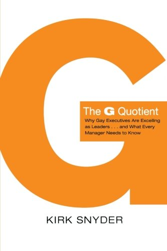 9781118438985: The G Quotient: Why Gay Executives are Excelling as Leaders... And What Every Manager Needs to Know