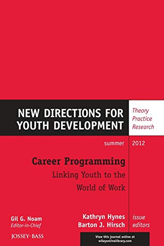 Career Programming: Linking Youth to the World of Work: New Directions for Youth Development, ...