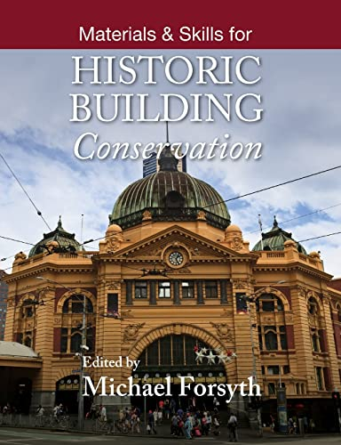 Materials and Skills for Historic Building Conservation: Forsyth, Michael