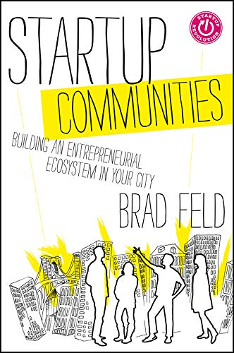 9781118441541: Startup Communities: Building an Entrepreneurial Ecosystem in Your City