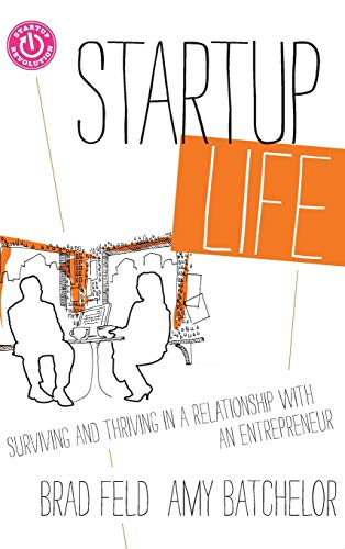 9781118443644: Startup Life: Surviving and Thriving in a Relationship with an Entrepreneur