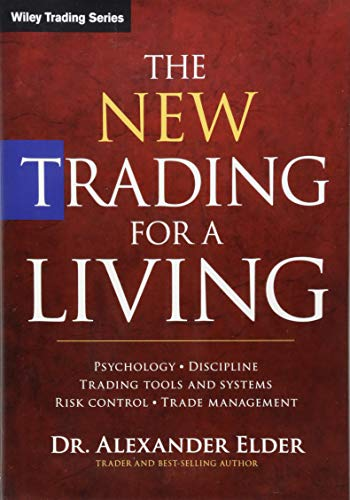 9781118443927: The New Trading for a Living: Psychology, Discipline, Trading Tools and Systems, Risk Control, Trade Management (Wiley Trading)