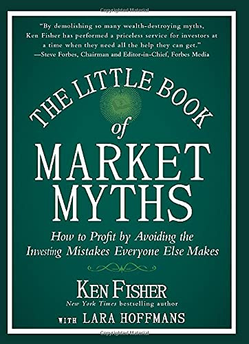 9781118445013: The Little Book of Market Myths: How to Profit by Avoiding the Investing Mistakes Everyone Else Makes