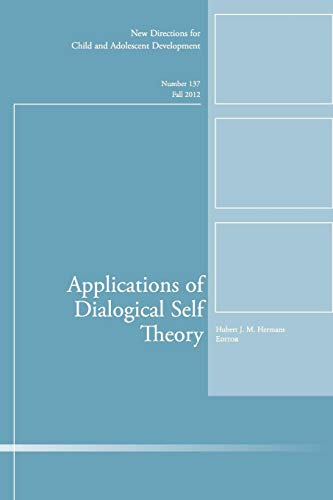 9781118445136: Applications of Dialogical Self Theory: New Directions for Child and Adolescent Development, Number 137