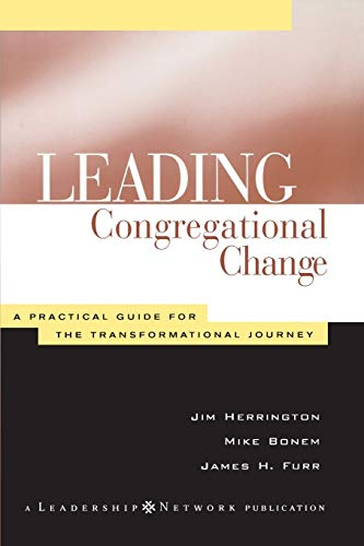 9781118446201: Leading Congregational Change: A Practical Guide for the Transformational Journey