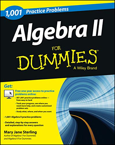 1001 Algebra II Practice Problems For Dummies: Mary Jane Sterling