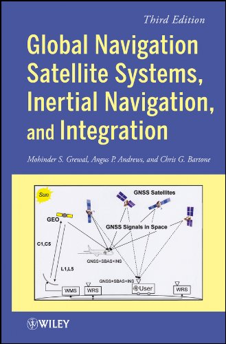 9781118447000: Global Navigation Satellite Systems, Inertial Navigation, and Integration, Third Edition