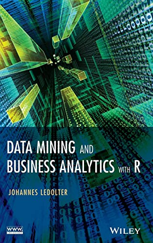 9781118447147: Data Mining and Business Analytics with R