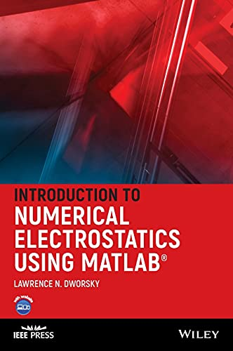 Introduction to Numerical Electrostatics Using MATLAB: Lawrence N. Dworsky