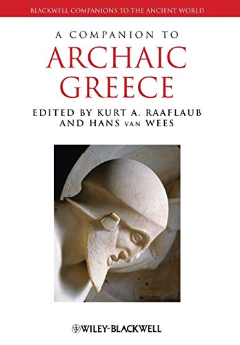 9781118451380: A Companion to Archaic Greece (Blackwell Companions to the Ancient World)
