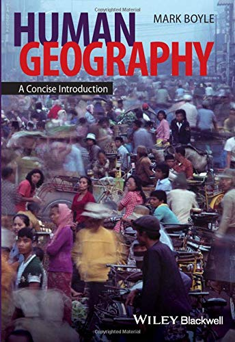 Human Geography: A Concise Introduction (Short Introductions: Boyle, Mark