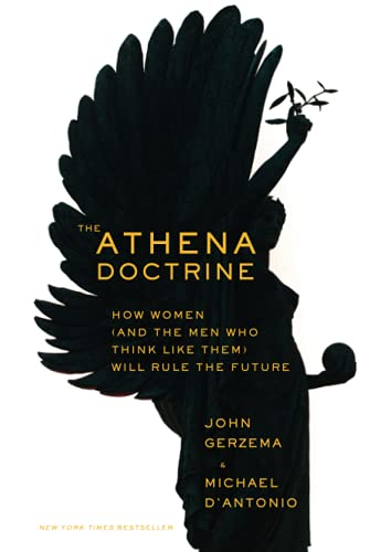 9781118452950: The Athena Doctrine: How Women (and the Men Who Think Like Them) Will Rule the Future