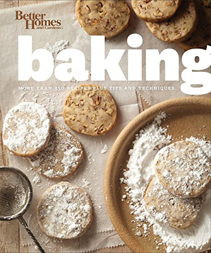 Better Homes and Gardens Baking: More than 350 Recipes Plus Tips and Techniques (Better Homes and Gardens Cooking) (9781118453261) by Better Homes and Gardens