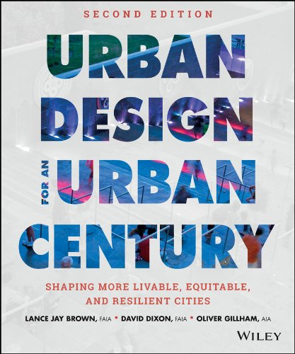 9781118453636: Urban Design for an Urban Century: Shaping More Livable, Equitable, and Resilient Cities
