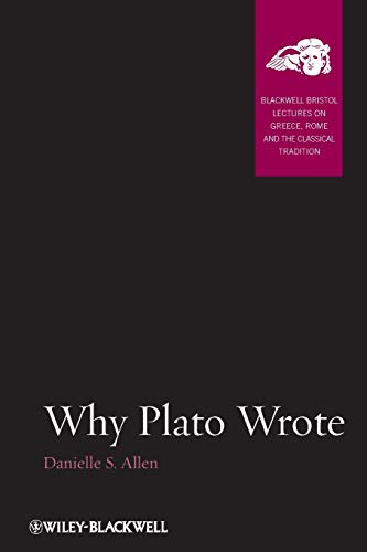 9781118454398: Why Plato Wrote (Blackwell-Bristol Lectures on Greece, Rome and the Classical Tradition)