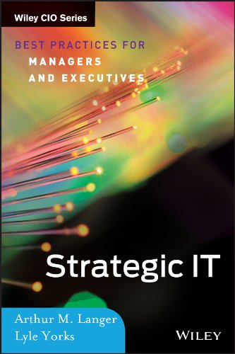 Strategic IT: Best Practices for Managers and Executives (Hardback): Arthur M. Langer, Lyle Yorks