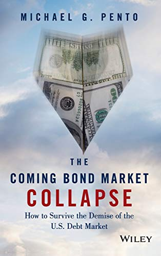 9781118457085: The Coming Bond Market Collapse: How to Survive the Demise of the U.S. Debt Market