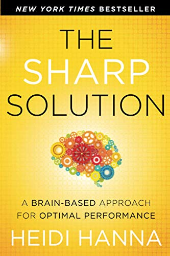 9781118457399: The Sharp Solution: A Brain-Based Approach for Optimal Performance