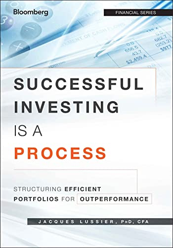 9781118459904: Successful Investing Is a Process: Structuring Efficient Portfolios for Outperformance (Financial)