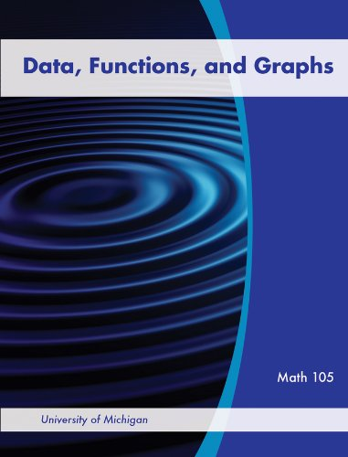 9781118461846: Data, Functions, and Graphs for University of Michigan