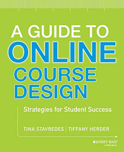 9781118462669: A Guide to Online Course Design: Strategies for Student Success