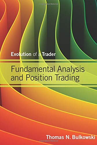 9781118464205: Fundamental Analysis and Position Trading: Evolution of a Trader