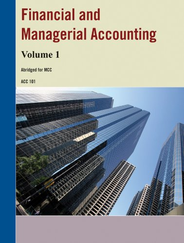 Financial and Managerial Accounting Volume 1 (MCC Custom Edition) (Monroe Community College Custom ...