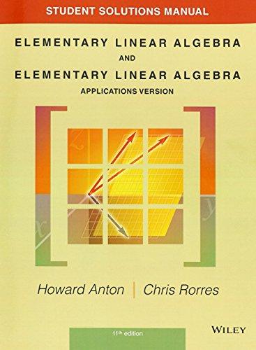 Student Solutions Manual to accompany Elementary Linear: Anton, Howard