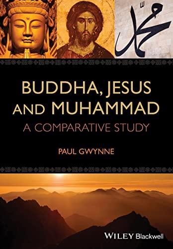 9781118465509: Buddha, Jesus and Muhammad: A Comparative Study