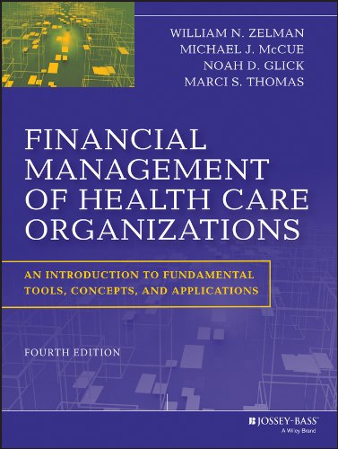 9781118466568: Financial Management of Health Care Organizations: An Introduction to Fundamental Tools, Concepts and Applications