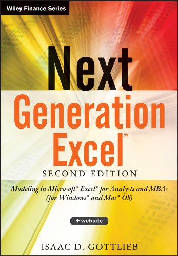 Next Generation Excel, 2ed: Modeling in Microsoft: Gottlieb