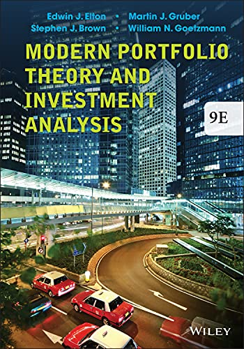 Modern Portfolio Theory and Investment Analysis: Elton, Edwin J.,