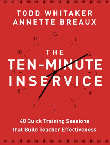9781118470435: The Ten-Minute Inservice: 40 Quick Training Sessions that Build Teacher Effectiveness