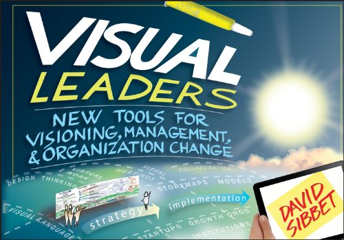 9781118471654: Visual Leaders: New Tools for Visioning, Management, and Organization Change