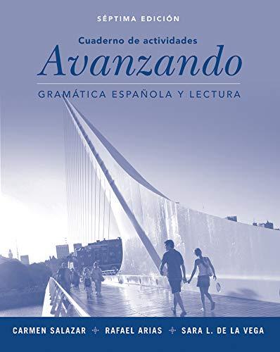 Avanzando: Gramática española y lectura, Workbook, 7th: de la Vega,