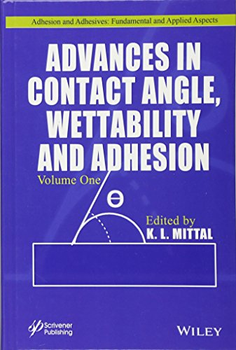 9781118472927: Advances in Contact Angle, Wettability and Adhesion, Volume One