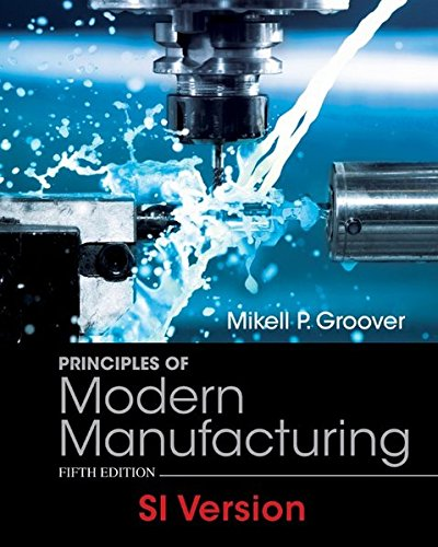 Principles of Modern Manufacturing: Groover, Mikell P