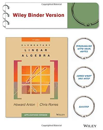 Elementary Linear Algebra: Applications Version: Anton, Howard, Rorres,