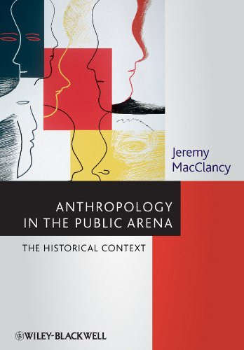 9781118475478: Anthropology in the Public Arena: Historical and Contemporary Contexts