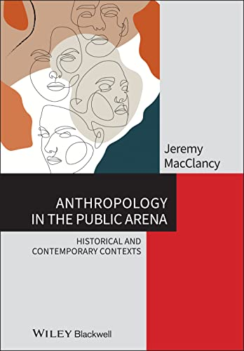 9781118475508: Anthropology in the Public Arena: Historical and Contemporary Contexts