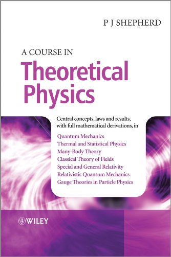 9781118481424: A Course in Theoretical Physics