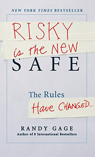 9781118481479: Risky is the New Safe: The Rules Have Changed . . .