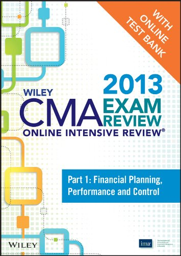 9781118481523: Wiley CMA Exam Review 2013 Online Intensive Review + Test Bank: Part 1, Financial Planning, Performance and Control
