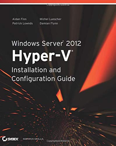 9781118486498: Windows Server 2012 Hyper-V Installation and Configuration Guide