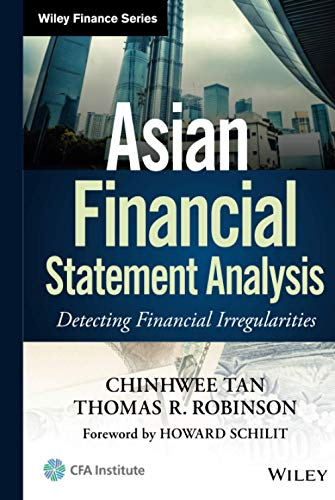 Asian Financial Statement Analysis: Detecting Financial Irregularities: Tan, ChinHwee; Robinson,