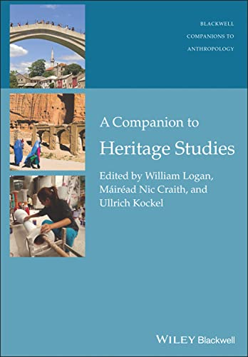 9781118486665: A Companion to Heritage Studies (Wiley Blackwell Companions to Anthropology)