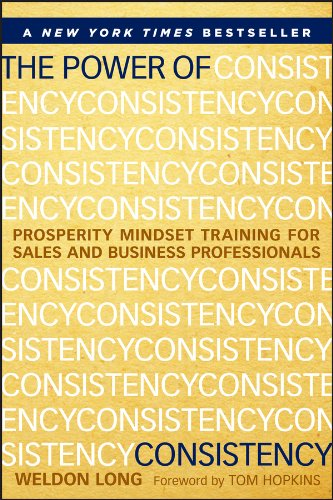 9781118486801: The Power of Consistency: Prosperity Mindset Training for Sales and Business Professionals
