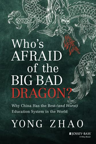 9781118487136: Who's Afraid of the Big Bad Dragon?: Why China Has the Best (and Worst) Education System in the World