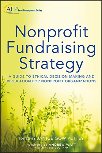 9781118487570: Nonprofit Fundraising Strategy, + Website: A Guide to Ethical Decision Making and Regulation for Nonprofit Organizations