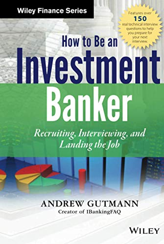 9781118487624: How to Be an Investment Banker, + Website: Recruiting, Interviewing, and Landing the Job